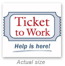 thumbnail image of banner: Ticket to Work - Help is here!