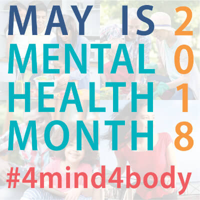 "Image reading ""May is Mental Health Month 2018 #4mind4body"""