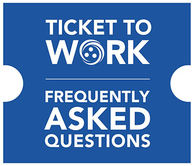 "Graphic of a blue ticket with ""Ticket to Work and Frequently Asked Questions"" in writing"