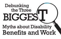 "Graphic reading ""Debunking the Three BIGGEST Myths about Disability Benefits and Work"""