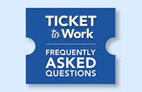 "Graphic of a blue ticket with ""Ticket to Work"" and ""Frequently Asked Questions"" in writing"