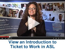Link to an ASL introduction Ticket to Work program video